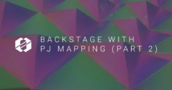 Backstage: Projection Mapping (Part 2)